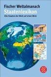Fischer Weltalmanach Staatenlexikon. Alle Staaten der Welt auf einen Blick