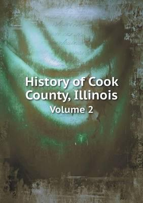 History of Cook County, Illinois Volume 2