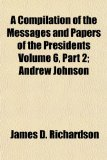 A Compilation of the Messages and Papers of the Presidents Volume 6, Part 2
