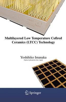 Multilayered Low Temperature Cofired Ceramics Ltcc Technology