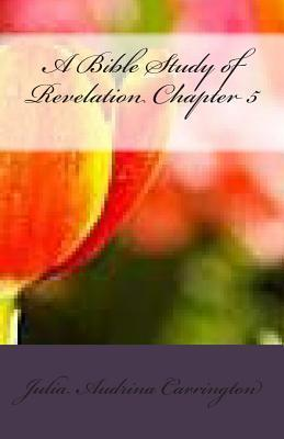 A Bible Study of Revelation, Chapter 5
