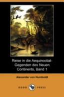Reise in Die Aequinoctial-Gegenden Des Neuen Continents, Band 1(Dodo Press)