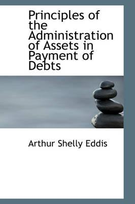 Principles of the Administration of Assets in Payment of Debts