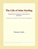 The Life of John Sterling (Webster's German Thesaurus Edition)