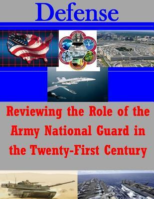 Reviewing the Role of the Army National Guard in the Twenty-first Century