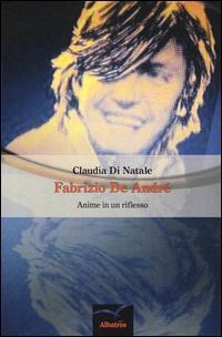 Fabrizio De André. Anime in un riflesso