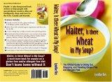 Waiter, Is There Wheat in My Soup? The Official Guide on Dining Out, Shopping, and Traveling Gluten-Free and Allergen-Free