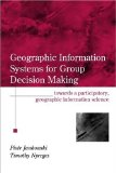 Geographic Information Systems for Group Decision Making