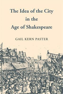 The Idea of the City in the Age of Shakespeare