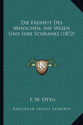 Die Freiheit Des Menschen, Ihr Wesen Und Ihre Schranke (1872)
