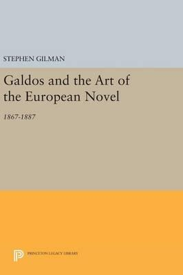 Galdos and the Art of the European Novel