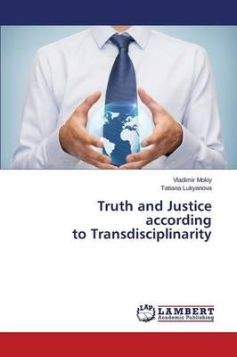 Truth and Justice according to Transdisciplinarity