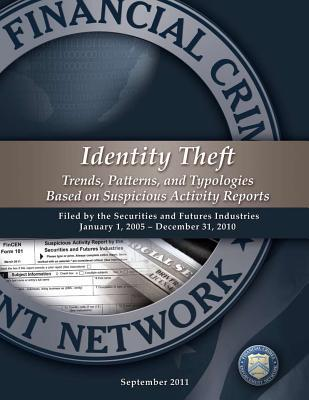Identity Theft Trends, Patterns, and Typologies Based on Suspicious Activity Reports