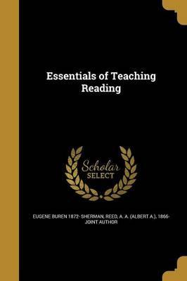 ESSENTIALS OF TEACHING READING
