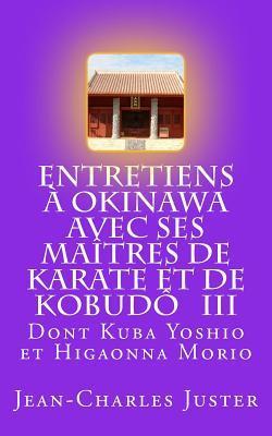 Entretiens À Okinawa Avec Ses Maîtres De Karate Et De Kobudô