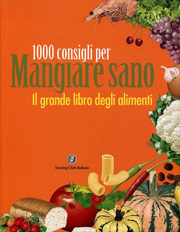 1000 consigli per mangiare sano