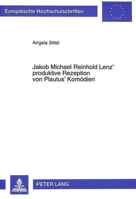 Jakob Michael Reinhold Lenz' produktive Rezeption von Plautus' Komödien