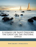 A Homily of Saint Gregory the Great on the Pastoral Office