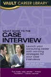 Vault Guide to the Case Interview, 7th Edition