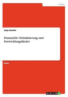 Finanzielle Globalisierung und Entwicklungsländer