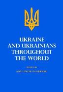 Ukraine and Ukrainians Throughout the World