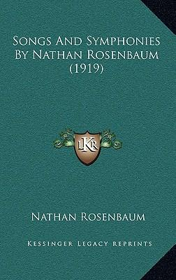 Songs and Symphonies by Nathan Rosenbaum (1919)