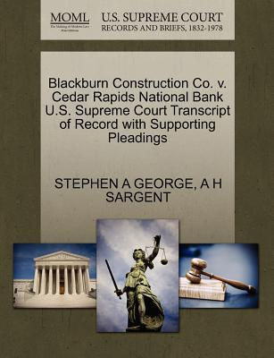 Blackburn Construction Co. V. Cedar Rapids National Bank U.S. Supreme Court Transcript of Record with Supporting Pleadings
