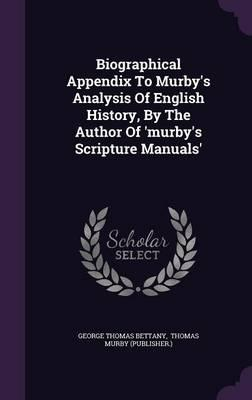 Biographical Appendix to Murby's Analysis of English History, by the Author of 'Murby's Scripture Manuals'
