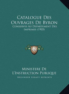 Catalogue Des Ouvrages de Byron