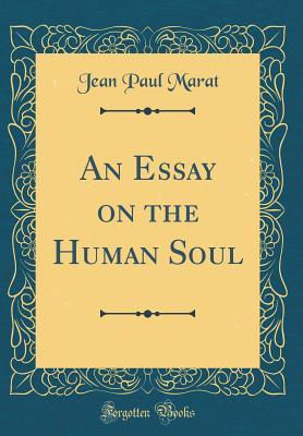 An Essay on the Human Soul (Classic Reprint)