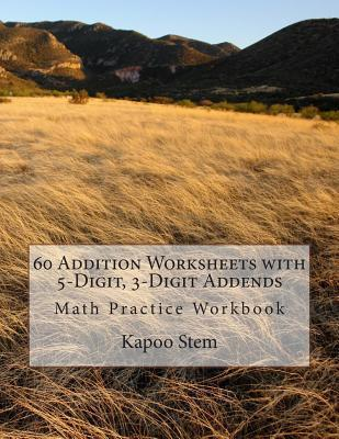 60 Addition Worksheets With 5-digit, 3-digit Addends
