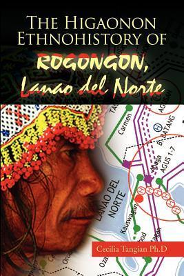The Higaonon Ethnohistory of Rogongon, Lanao Del Norte