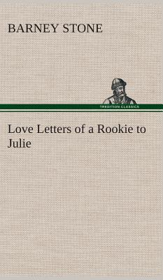 Love Letters of a Rookie to Julie
