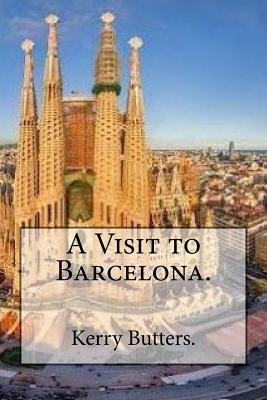 A Visit to Barcelona.