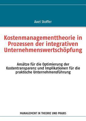 Kostenmanagementtheorie in Prozessen der integrativen Unternehmenswertschöpfung