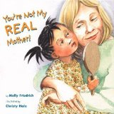 You're Not My Real Mother!