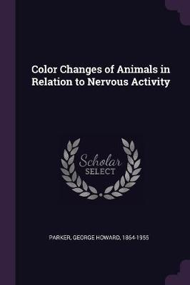 Color Changes of Animals in Relation to Nervous Activity