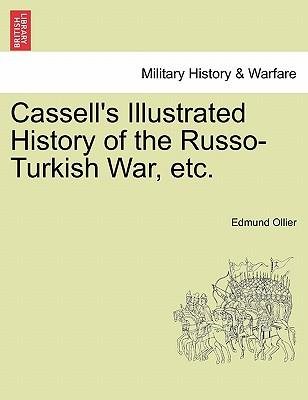 Cassell's Illustrated History of the Russo-Turkish War, Etc