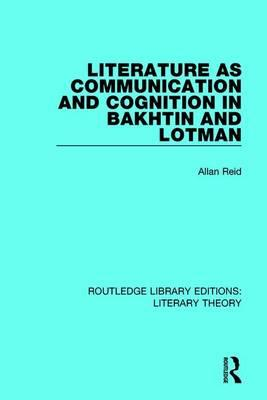 Literature as Communication and Cognition in Bakhtin and Lotman
