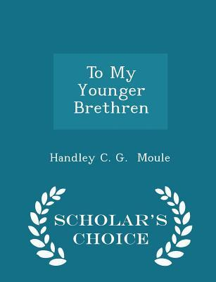 To My Younger Brethren - Scholar's Choice Edition