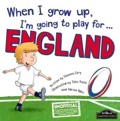 When I Grow Up, I'm Going to Play for England (Rugby)