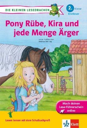 Pony Rübe, Kira und jede Menge Ärger