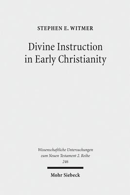 Divine Instruction in Early Christianity