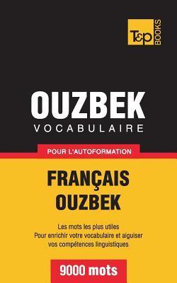 Vocabulaire français-ouzbek pour l'autoformation. 9000 mots