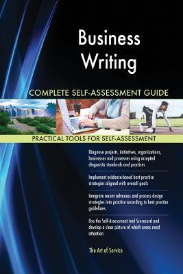 Business Writing Complete Self-Assessment Guide