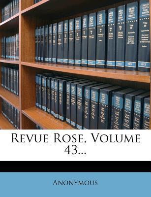 Revue Rose, Volume 43.