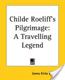 Childe Roeliff's Pil...