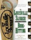 The Louisville Slugger Ultimate Book of Hitting