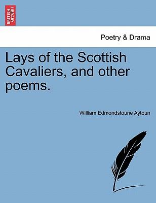 Lays of the Scottish Cavaliers, and other poems