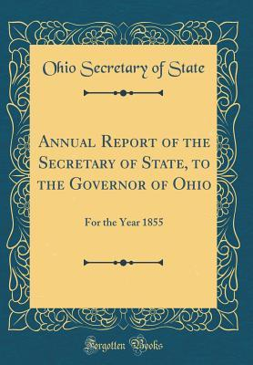 Annual Report of the Secretary of State, to the Governor of Ohio